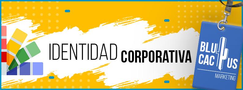 BluCactus - ¿Qué es una identidad corporativa? - titulo