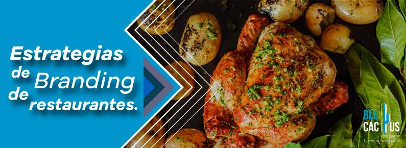 BluCactus Un pollo rostizado para mostrar las estrategias de Branding para Restaurantes