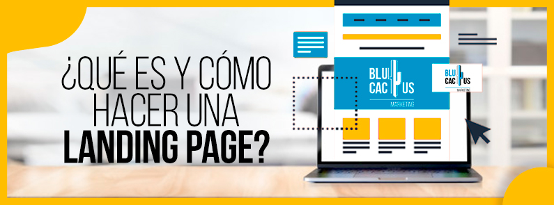 BluCactus - qué es una landing page - titulo