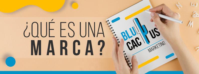 BluCactus - ¿Qué es una Marca? - Titulo