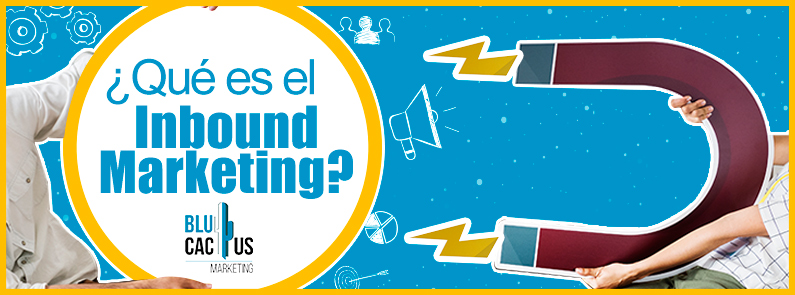 BluCactus - que es el inbound marketing - titulo