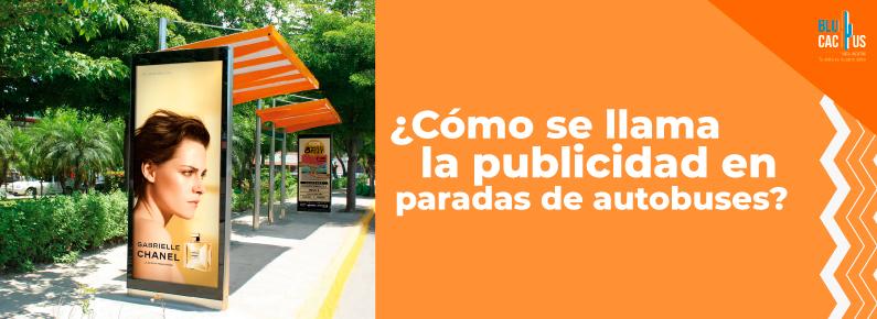 BluCactus Como se llama la publicidad en paradas de autobuses?