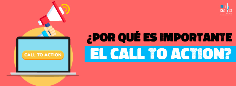 BluCactus ¿Por qué es importante el call to action