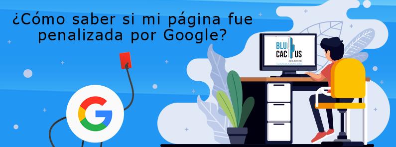 BluCactus Como saber si Google a penalizado mi pagina