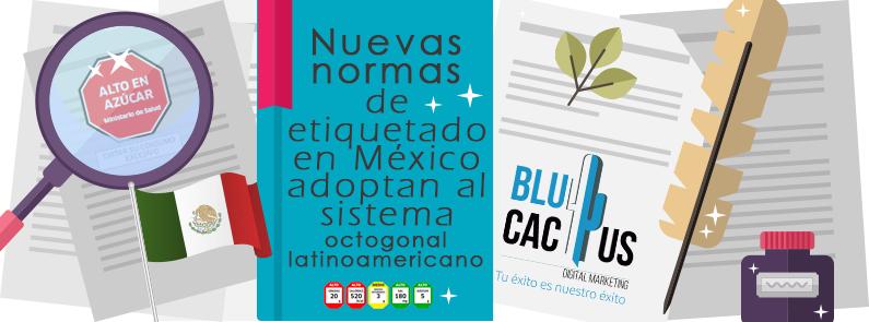 Blucactus-Nuevas-normas-de-etiquetado-en-México-adoptan-al-sistema-octogonal-latinoamericano-Portada