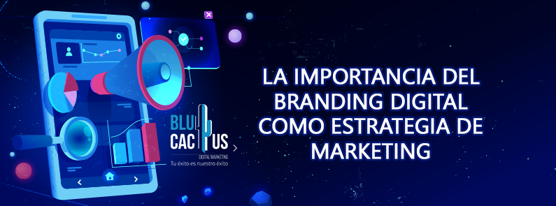 Blucactus - Branding Digital como estrategia de Marketing - title