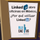 BluCactus - LinkedIn abre oficinas en México, ¿por qué utilizar Linkedin? - titulo