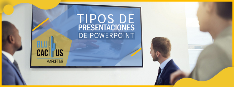 BluCactus - Tipos de presentaciones de Power Point - titulo