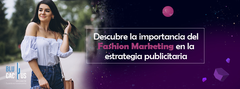 BluCactus - Que es el fashion Marketing - titulo