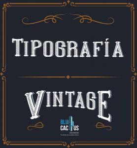 Blucactus - La tipografías al estilo vintage en un fondo negro con la letra en color blanco