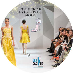 Blucactus-Planificar-eventos-de-moda.