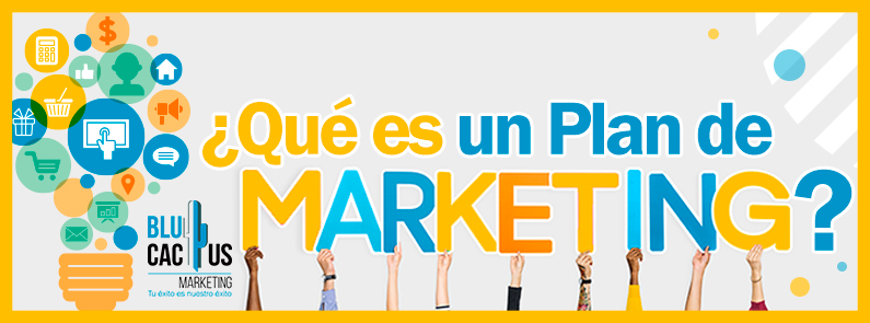 BluCactus - ¿Qué es un Plan de Marketing? - titulo