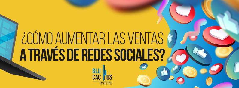BluCactus - aumentar las ventas con las redes sociales - titulo