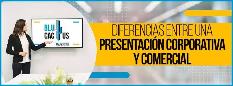 BluCactus - Diferencias entre una Presentación Corporativa y Comercial- titulo