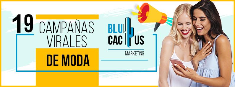 BluCactus - 19 Campañas Virales de Moda - titulo
