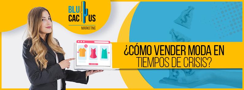BluCactus - Vender moda en tiempos de crisis - TITULO