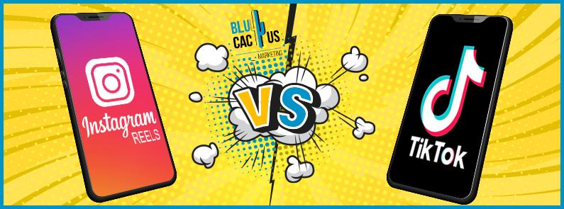 BluCactus - Instagram Reels versus TikTok - titulo