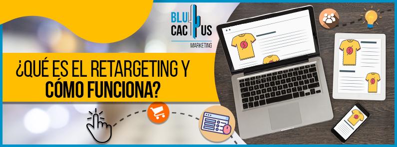 BluCactus - Qué es el retargeting -titulo