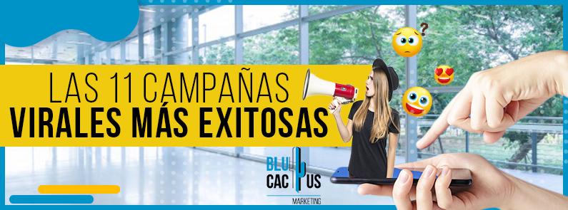 BluCactus - Las campañas virales más exitosas - titulo