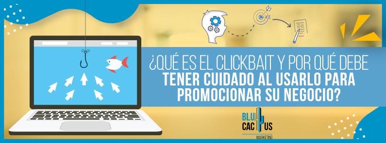 BluCactus - Qué es el Clickbait - titulo