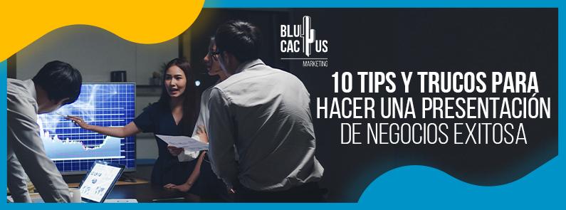 BluCactus - 10 tips y trucos para hacer una presentación de negocios exitosa - titulo