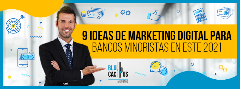 BluCactus - 9 estrategias de marketing digital para bancos minoristas - titulo