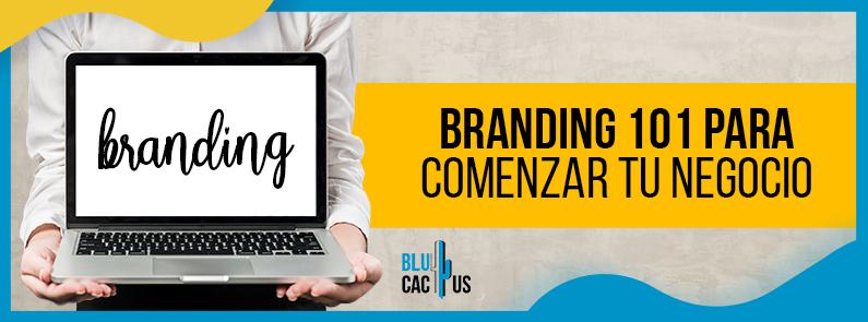 BluCactus - Branding 101 para comenzar tu negocio - titulo