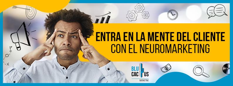 BluCactus - Entra en la mente del cliente con el Neuromarketing - titulo