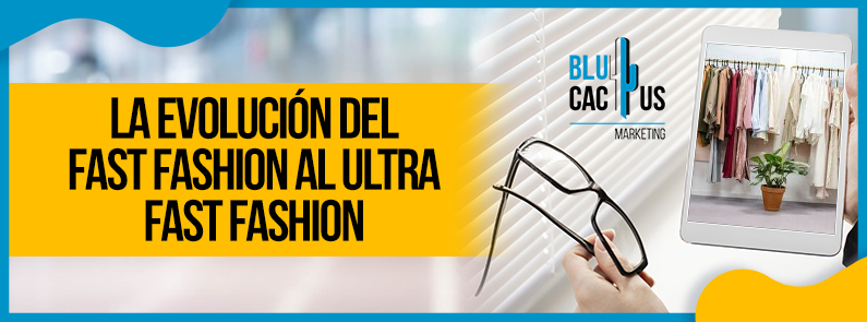 BluCactus - fast fashion al Ultra fast fashion - TITULO