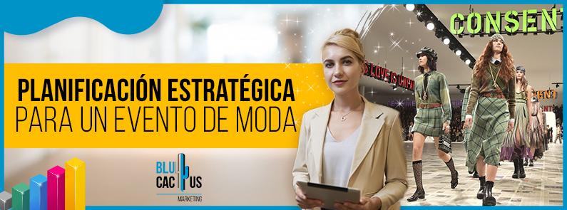 BluCactus - Planificación estratégica para un evento de moda- titulo
