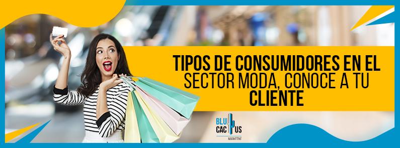 BluCactus - Tipos de consumidores en el sector moda - Titulo