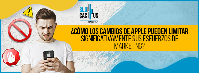BluCactus - cambios de Apple pueden limitar esfuerzos de marketing - Titulo