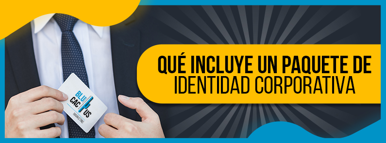 BluCactus - ¿Qué incluye un paquete de Identidad Corporativa? - titulo