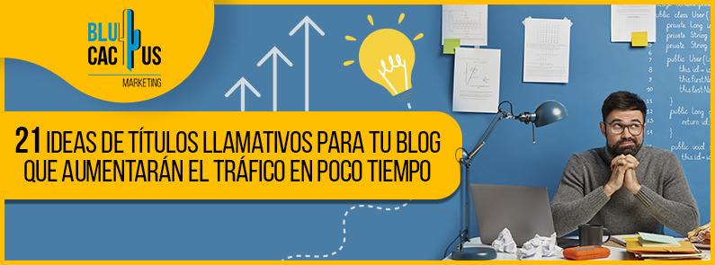 BluCactus - títulos llamativos para blogs - Titulo