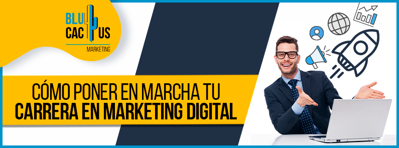 Blucactus - como poner en marcha tu carrera en marketing digital banner