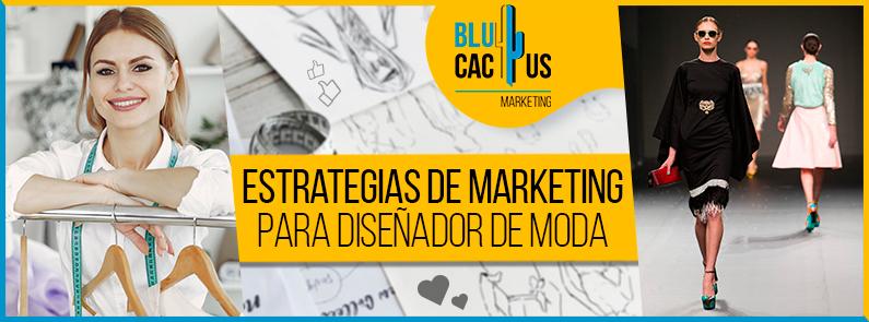 BluCactus - Estrategias de marketing para diseñadores de moda - banner