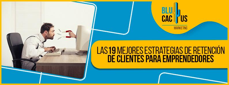 Blucactus-Las-19-Mejores-Estrategias-de-Retencion-de-Clientes-para-Emprendedores-Digitales-portada