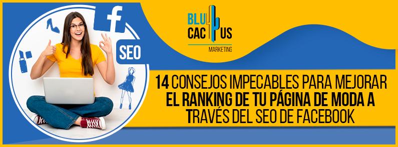 blucactus - 14 Consejos Impecables para Mejorar el Ranking de tu Página de Moda a través del SEO de Facebook