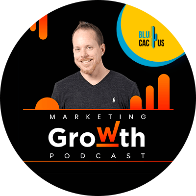 Blucactus - marketing growth podcast