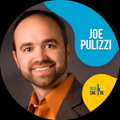 Blucactus - Joe Pulizzi - 18 Mejores Marketers Digitales a Seguir en el 2021
