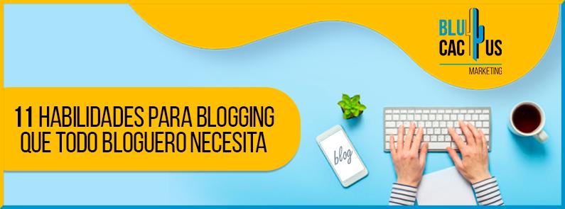 Blucactus-11-habilidades-para-blogging-que-todo-bloguero-necesita-portada