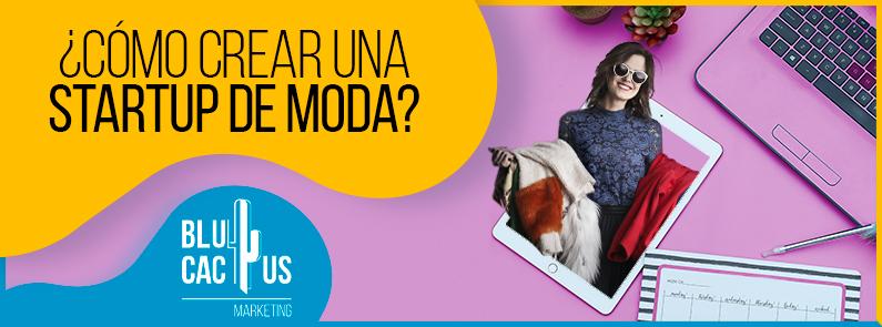 BluCactus - ¿Cómo crear una startup de moda? - banner