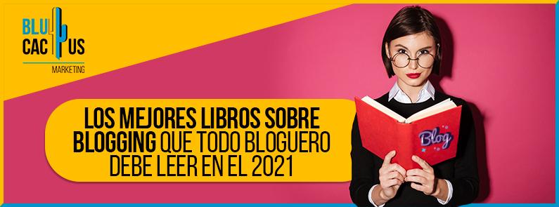 Blucactus-Los-mejores-libros-sobre-blogging-que-todo-bloguero-debe-leer-en-el-2021-portada