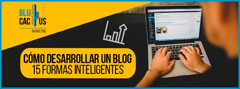 Blucactus-como-desarrollar-un-blog-15-formas-inteligentes-portada
