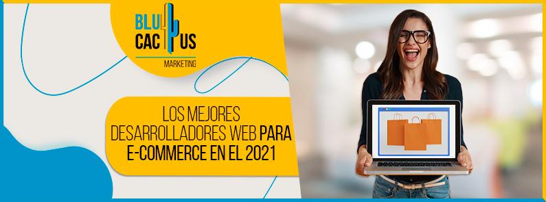 Blucactus - Los mejores desarrolladores web para e-commerce en el 2021