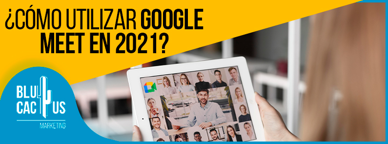 BluCactus - Cómo utilizar Google Meet - banner