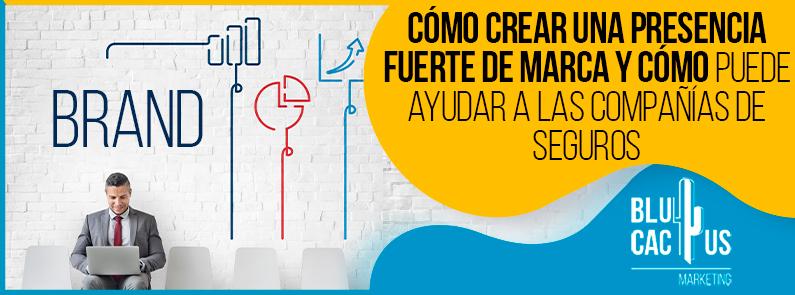 Blucactus-Como-crear-una-presencia-fuerte-de-marca-y-como-puede-ayudar-a-las-compañias-de-seguros-portada