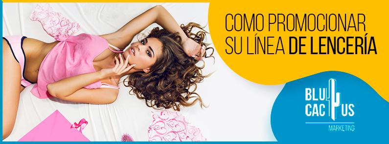 BluCactus - ¿Cómo promocionar su línea de lencería?