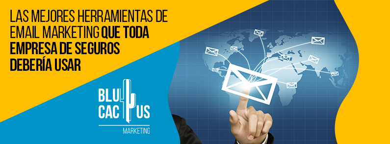 Blucactus-Las-mejores-herramientas-de-email-marketing-que-toda-empresa-de-seguros-deberia-usar-portada